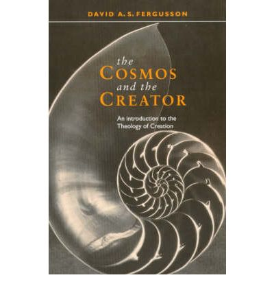 The Cosmos and the Creator : Introduction to the Theology of Creation