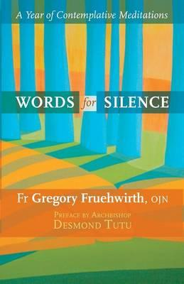 Words for Silence : A Year of Contemplative Meditations