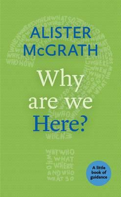 Why are We Here? : A Little Book of Guidance