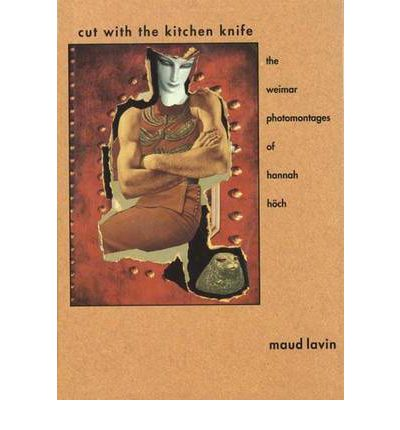 Cut with the Kitchen Knife : Maud Lavin : 9780300047660