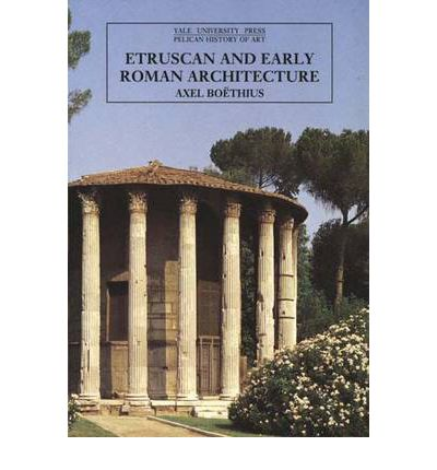 Etruscan and Early Roman Architecture