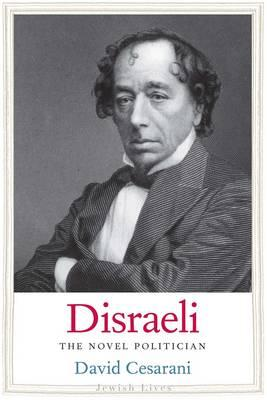 Disraeli : The Novel Politician