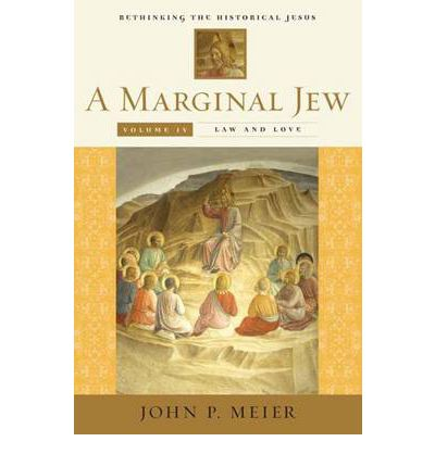 Marginal Jew: Rethinking the Historical Jesus Volume IV