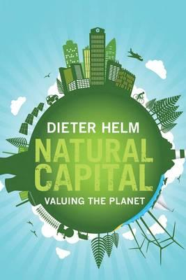 Natural Capital : Valuing the Planet