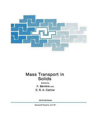 Mass Transport in Solids : Advanced Study Institute : Papers