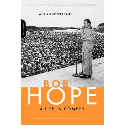 Bob Hope : A Life in Comedy