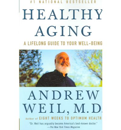 Healthy Aging : A Lifelong Guide to Your Well-Being