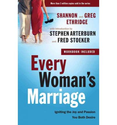 Every Woman's Marriage : Igniting the Joy and Passion You Both Desire