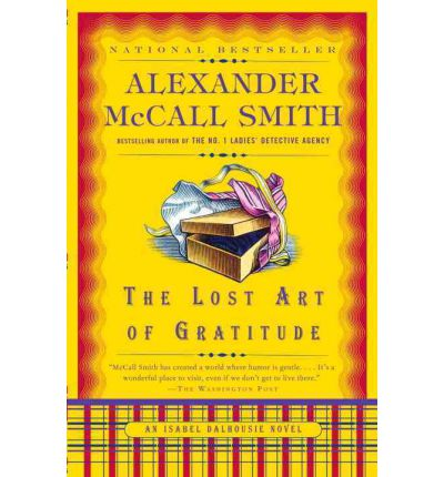 The Lost Art of Gratitude : The Sunday Philosophy Club 06. An Isabel Dalhousie Novel