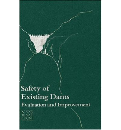 Safety of Existing Dams : Evaluation and Improvement