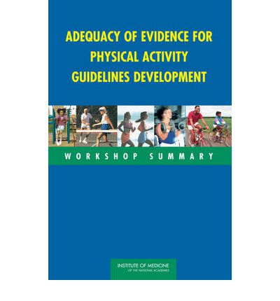 Adequacy of Evidence for Physical Activity Guidelines Development : Workshop Summary