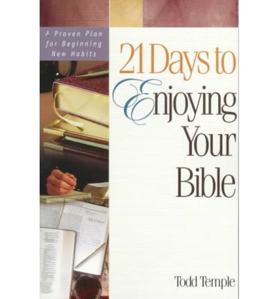 21 Days to Enjoying Your Bible : A Proven Plan for Beginning New Habits