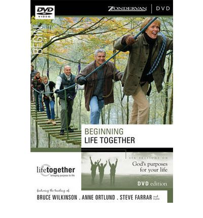 Beginning Life Together; Session 6 : Six Sessions on God's Purposes for Your Life