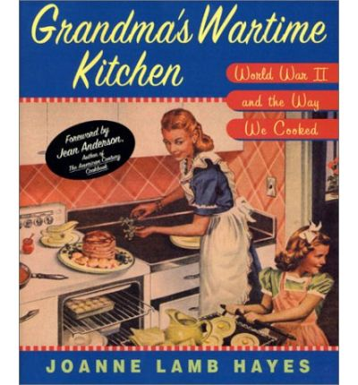 Grandma S Wartime Kitchen Joanne Lamb Hayes 9780312253233