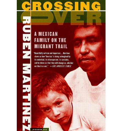 the effects of the mexican immigration in ruben martinezs crossing over By ruben martinez crossing over new security only heightens the plight of mexican and latin american immigrants who continue to cross.