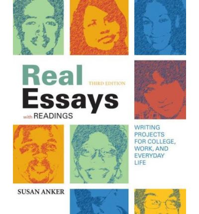 real essays with readings 3rd edition Find 9781457664366 real essays with readings : writing for success in college, work, and everyday life 5th edition by anker at over 30 bookstores buy, rent or sell.