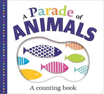 Picture Fit Board Books: A Parade of Animals : A Counting Book