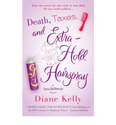 Death, Taxes and Extra Hold Hairspray