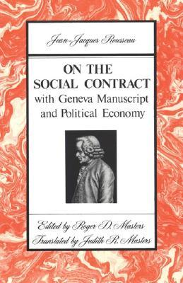 a description of rousseaus on the social contract Man is born free and everywhere he is in chains the opening sentence of  rousseau's the social contract not only summarises his entire.