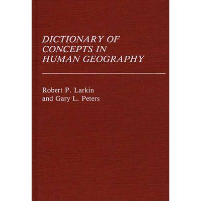 Dictionary of Concepts in Human Geography
