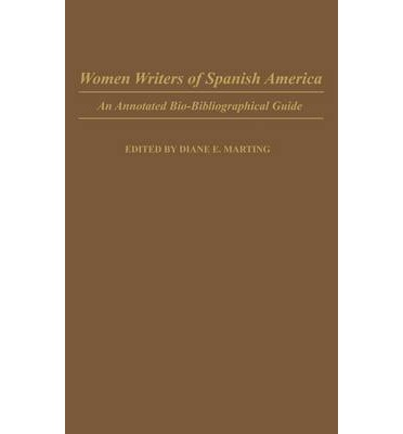 Women Writers of Spanish America : An Annotated Bio-Bibliographical Guide