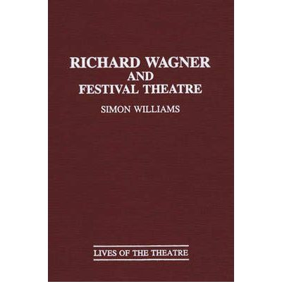 Richard Wagner and Festival Theatre