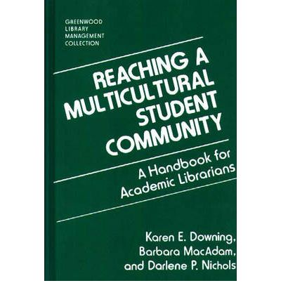Reaching a Multicultural Student Community : A Handbook for Academic Librarians