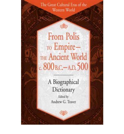 From Polis to Empire - the Ancient World, c.800 B.C. - A.D.500