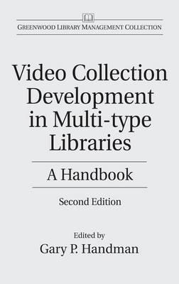 Video Collection Development in Multi-Type Libraries : A Handbook