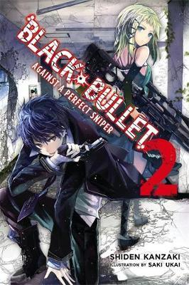 Black Bullet: (Novel) Against a Perfect Sniper Vol. 2