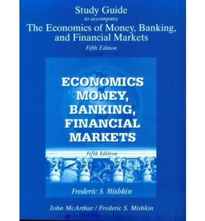 money and banking study guide chapter 1 Chapter 1 why study money, banking, and financial markets identify the basic links among monetary policy  inc and economic variables the business cycle • describe how financial intermediation and financial innovation affect banking and the economylearning objectives.