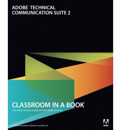 Adobe Technical Communication Suite 2 Classroom In A Book