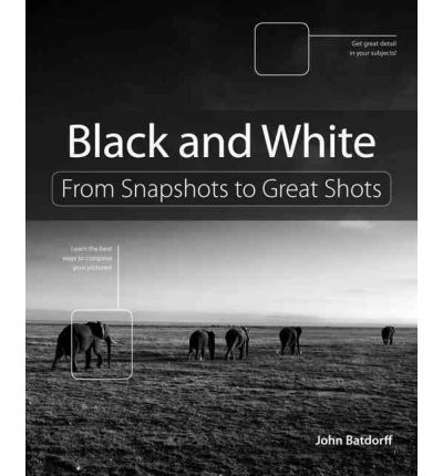 Black and White : From Snapshots to Great Shots