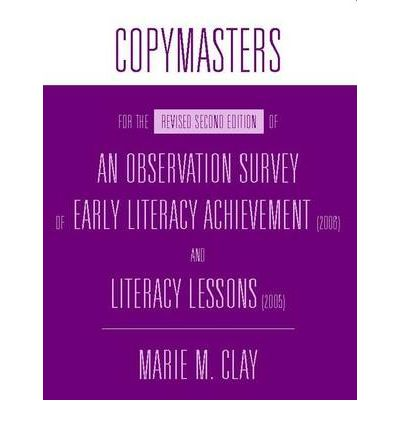 An Observation Survey of Early Literacy Achievement (2006) and Literacy Lessons (2005): Copymasters for the Revised Second Edition