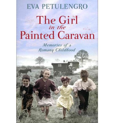 The Girl in the Painted Caravan : Memories of a Romany Childhood