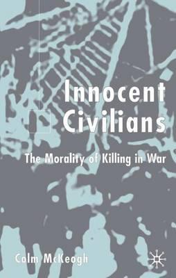 ethics and morality in modern warfare Global ethics weekly information warfare series  ethics and war in homer's iliad  what surprises the modern reader is how routine it seems and how cavalierly .