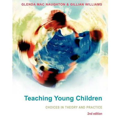 Teaching Young Children : Choices in Theory and Practice