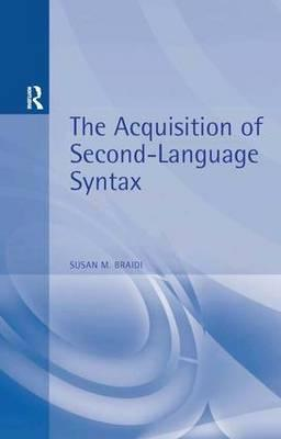 the acquisition of second language syntax susan braidi