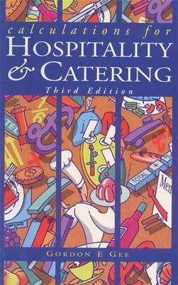 Calculations for Hospitality & Catering : Gordon E. Gee