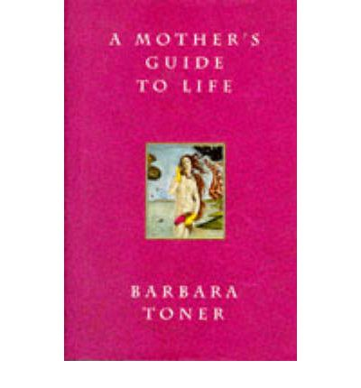 A Mother's Guide to Life