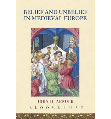 Belief and Unbelief in Medieval Europe