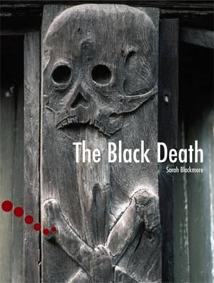 the death of sarah and the black plague The black death: bubonic plague: in the early 1330s an outbreak of deadly bubonic plague occurred in china the bubonic plague mainly affects rodents, but.