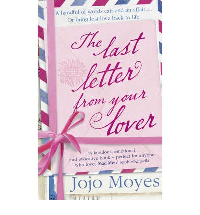 the last letter from your lover the last letter from your lover jojo moyes 9780340961612 25152