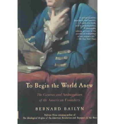 bernard bailyn thesis Bernard bailyn (born september 10, 1922) is an american historian, author, and academic specializing in us colonial and revolutionary-era history.