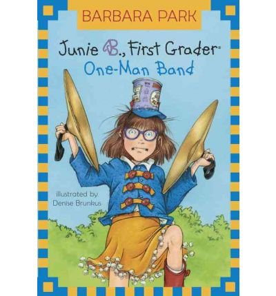 Junie B First Grader: One-man Band