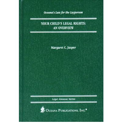 Your Child's Legal Rights : An Overview