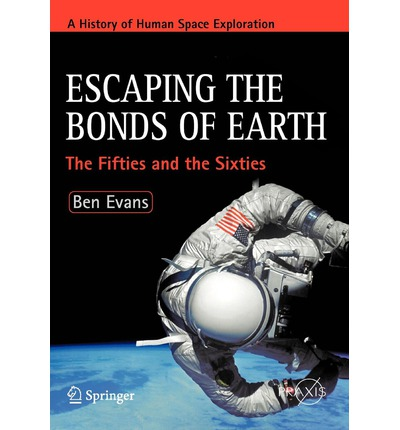 Escaping the Bonds of Earth : The Fifties and the Sixties