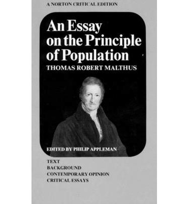 essay on the principal of population By thomas malthus first published anonymously in 1798, this book predicted a grim future, as population increased while it was not the first book on popul-.