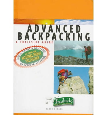 A Trailside Guide: Advanced Backpacking
