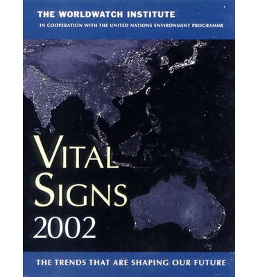 Vital Signs 2002 : The Environmental Trends That are Shaping Our Future
